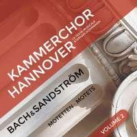 Bach & Sandström: Motets Vol. 2