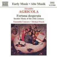 AGRICOLA: Fortuna desperata - Secular Music of the 15th Century