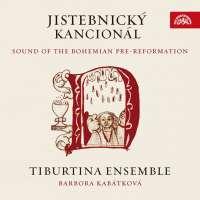 Jistebnický kancionál - Sound of the Bohemian Pre-Reformation