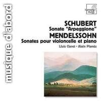 Schubert: Sonate Arpeggione / Mendelssohn: Sonatas