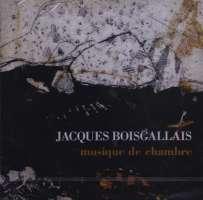 Boisgallais: Musique De Chambre