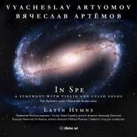 "Artyomov: Symphony ""In Spe""; Latin Hymns"