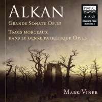 Alkan: Grande Sonate Op.33 & Trois Morceaux