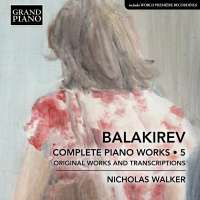 Balakirev: Complete Piano Works Vol. 5
