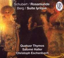 Schubert: Rosamunde; Berg: Lyrische Suite