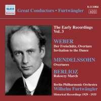 FURTWÄNGLER: Early Recordings Vol. 3, 1929 - 1935 - WEBER, MENDELSSOHN, BERLIOZ