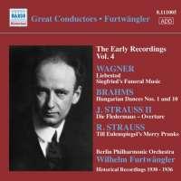 Great Conductors - Furtwängler: Early Recordings Vol. 4 -  WAGNER, BRAHMS, J. STRAUSS, R. STRAUSS