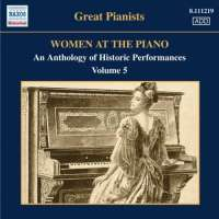 Women at the Piano • 5, An Anthology of Historic Performances 1923-1955