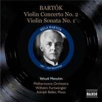 Bartok: Violin Concerto No. 2, Sonata No. 1 for Violin and Piano - nagr. 1947 & 1953