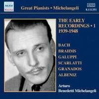 Michelangeli: Early Recordings 1939-1948 - Bach, Brahms, Galuppi, Scarlatti, Granados, Albeniz