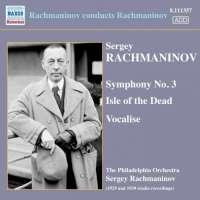 Rachmaninov: Symphony No. 3, Isle of the Dead, Vocalise, nagr. 1929 & 1939