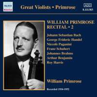 William Primrose Recital Vol. 2 - Bach, Haendel, Paganini, Schubert, Brahms