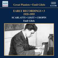 Emil Gilels: Early Recordings Vol. 3 (1935-1955) - Scarlatti, Liszt, Chopin