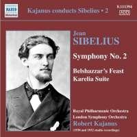 Sibelius: Symphony No. 2, Belshazzar's Feast, Karelia Suite