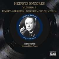 Jascha Heifetz: Encores Vol. 2 - Rimsky-Korsakov, Debussy, Chopin, Falla