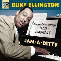 Ellington: Jam-A-Ditty  (1946-1947)