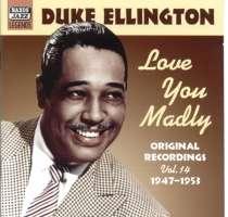 ELLINGTON Duke Vol. 14 - Love you Madly