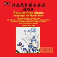 Popular Pipa Music - Hurrying to the Flower Show