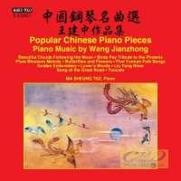 Popular Chinese Piano Pieces - Piano Music by Wang Jianzhong