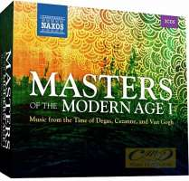Masters of the Modern Age , Music from the Time of Degas, Cezanne and Van Gogh