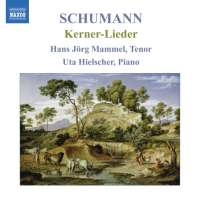 Schumann: Kerner-Lieder - op. 35, 127, 142