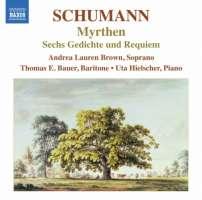 Schumann: Lieder Edition 6 - Myrthen, Sechs Gedichte und Requiem