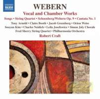 Webern: Vocal and Chamber Works – Songs, String Quartet, Cantata