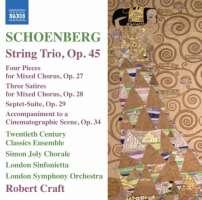 Schoenberg: String Trio Op. 45, Four Pieces Op. 27, Three Satires Op. 28, Septet-Suite Op. 29