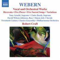 Webern: Vocal & Orch. Works - Ricercata, 5 Pieces, 5 Sacred Songs, Variations