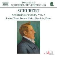 Schubert: Schubert\'s Friends Vol. 3