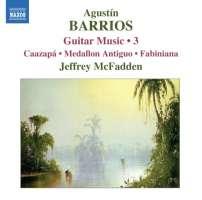 BARRIOS: Guitar Music Vol. 3