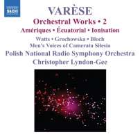 Varese: Orchestral Works Vol. 2 - Ameriques, Ecuatorial, Ionisation