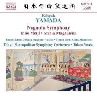 Yamada: Nagauta Symphony, Meiji Symphony, Maria Magdalena