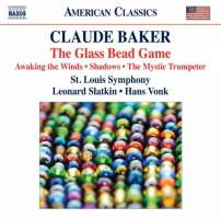 Claude Baker: The Glass Bead Game, Awaking the Winds, Shadows, The Mystic Trumpeter