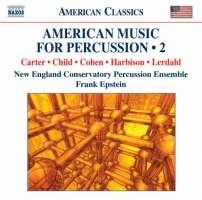 American Music for Percussion • 2 - Carter, Child, Cohen, Harbison, Lerdahl