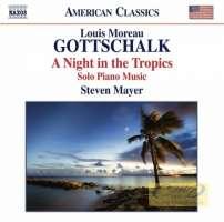 Gottschalk: A Night in the Tropics, Solo Piano Music