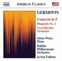Gershwin: Concerto in F, Rhapsody No. 2, I Got Rhythm Variations