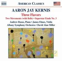 Kernis: Three Flavors Two Movements (with Bells) Superstar Etude No. 3