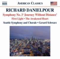 """Danielpour: Symphony No. 3 """"Journey Without Distance"""", First Light, The Awakened Heart"""