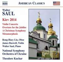 Saul: Kiev 2014 - Rhapsody for Oboe and Orchestra Violin Concerto Overture