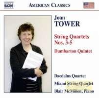Tower: String Quartets Nos. 3, 4 & 5; Dumbarton Quintet