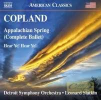 Copland: Appalachian Spring (Complete Ballet); Hear Ye! Hear Ye!