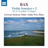 BAX: Violin Sonatas Vol. 2