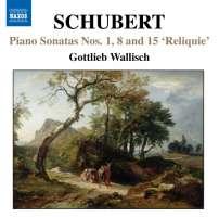 """Schubert: Piano Sonatas """"Reliquie"""""""