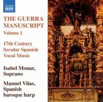 The Guerra Manuscript Vol. 1 - hiszpańska świecka muzyka wokalna XVII w.