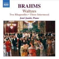 Brahms: Waltzes Op. 39, 2 Rhapsodies