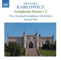 KARŁOWICZ: Symphonic Poems 2