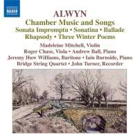 ALWYN: Chamber Music and Songs