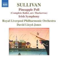 Sullivan: Pineapple Poll, Irish Symphony