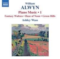 Alwyn: Piano Music Vol. 1